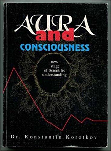 Libro Aura and Consciousness - Dr. Korotkov