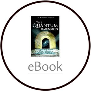 The Quantum Dimension, from Quantum Physics & Cosmology to Consciousness - M. Thérèse Versyp