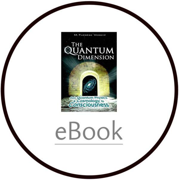 The Quantum Dimension, from Quantum Physics & Cosmology to Consciousness - M. Thérèse Versyp